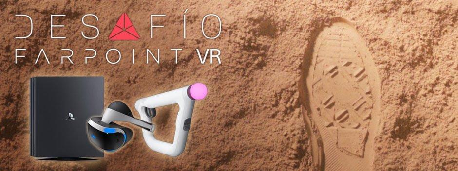 La mejor experiencia de Playstation VR #DesfíoFarpointVR